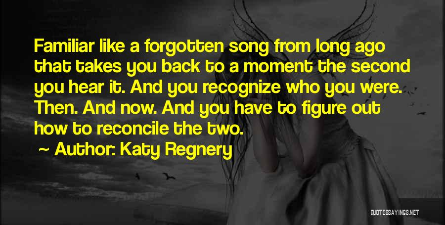 Why Have You Forgotten Me Quotes By Katy Regnery