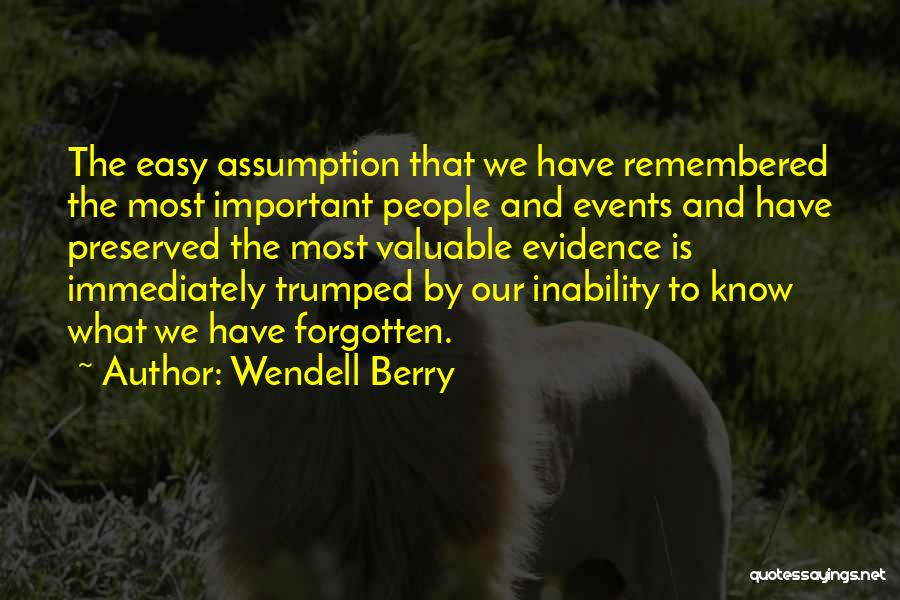 Why Have You Forgotten Me Quotes By Wendell Berry