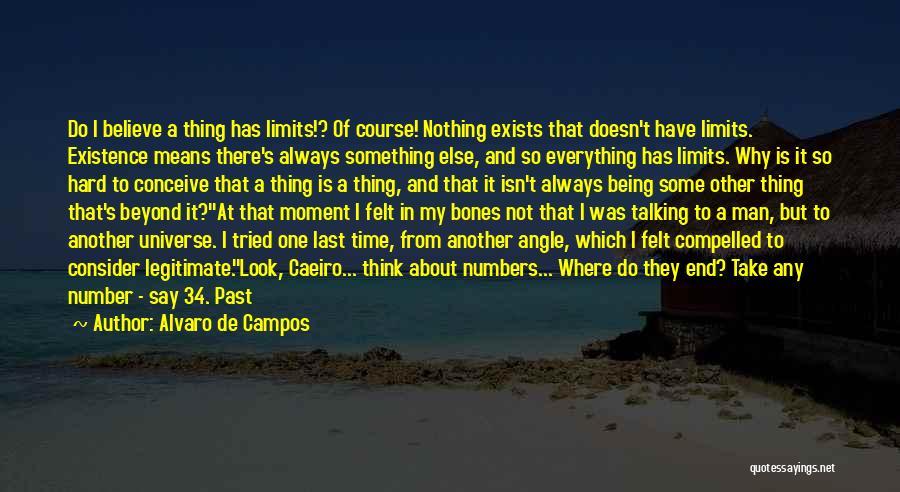 Why It Always Me Quotes By Alvaro De Campos