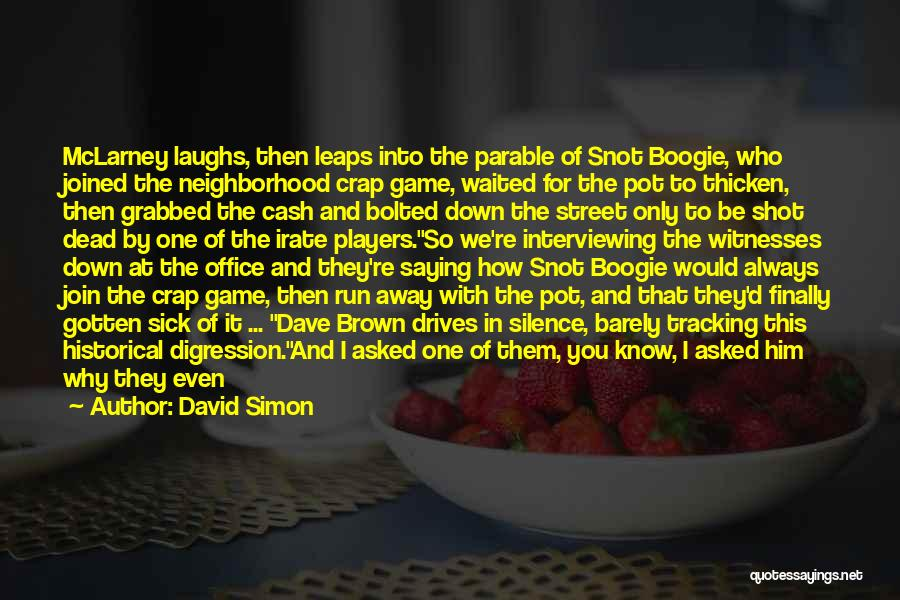 Why It Always Me Quotes By David Simon