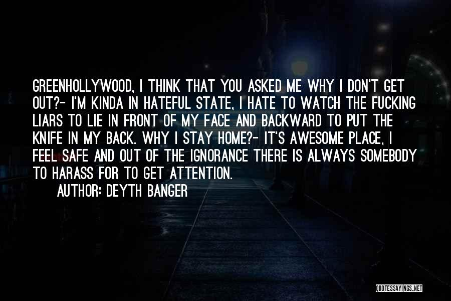 Why It Always Me Quotes By Deyth Banger