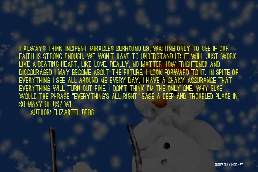 Why It Always Me Quotes By Elizabeth Berg