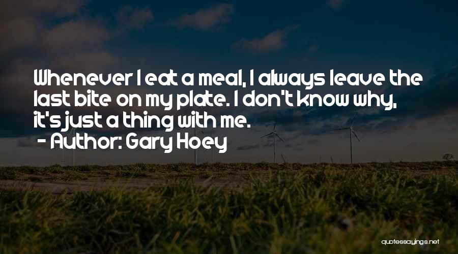 Why It Always Me Quotes By Gary Hoey