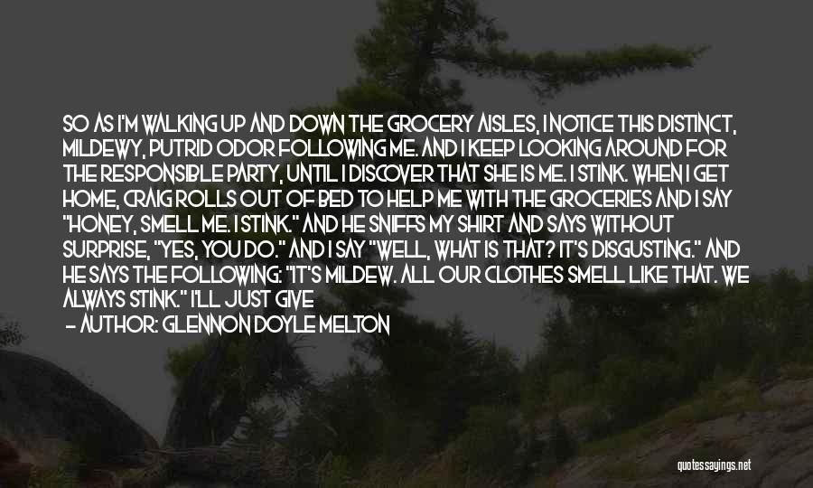 Why It Always Me Quotes By Glennon Doyle Melton
