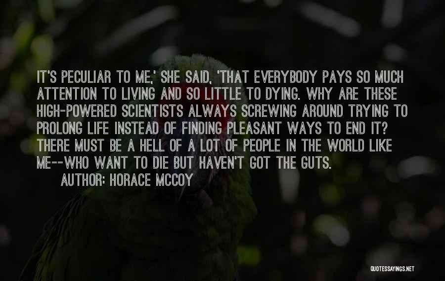 Why It Always Me Quotes By Horace McCoy