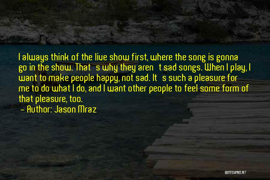 Why It Always Me Quotes By Jason Mraz