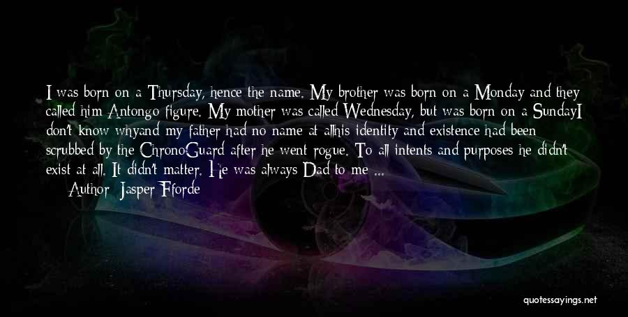Why It Always Me Quotes By Jasper Fforde