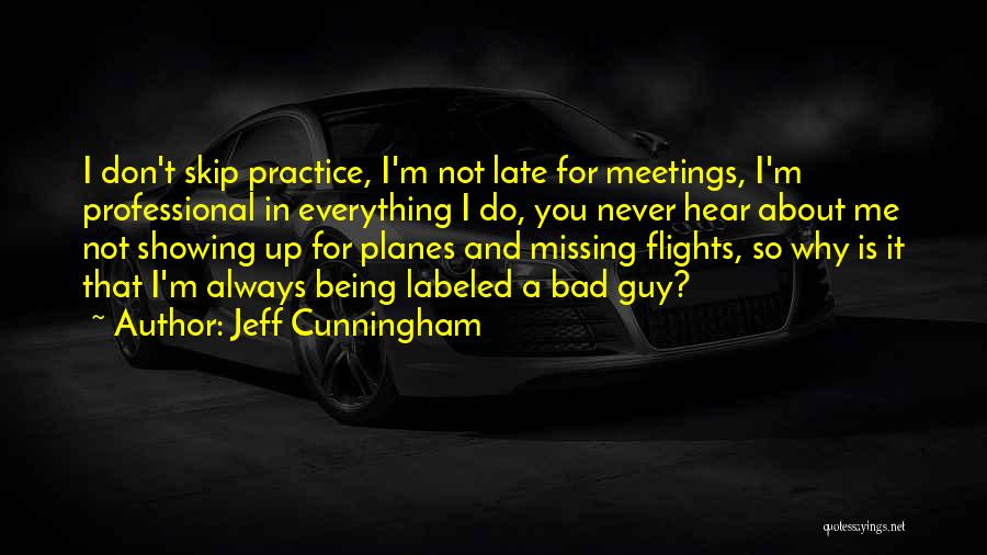 Why It Always Me Quotes By Jeff Cunningham