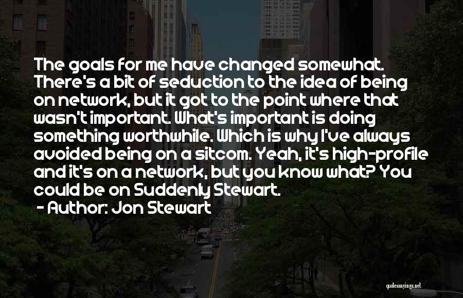 Why It Always Me Quotes By Jon Stewart