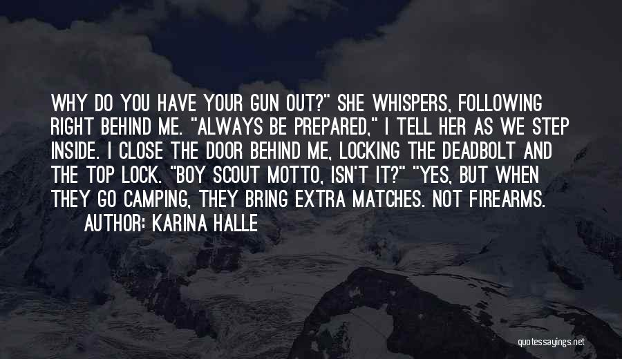 Why It Always Me Quotes By Karina Halle