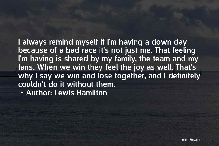 Why It Always Me Quotes By Lewis Hamilton