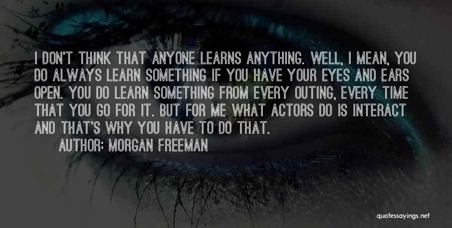 Why It Always Me Quotes By Morgan Freeman