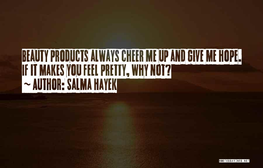 Why It Always Me Quotes By Salma Hayek