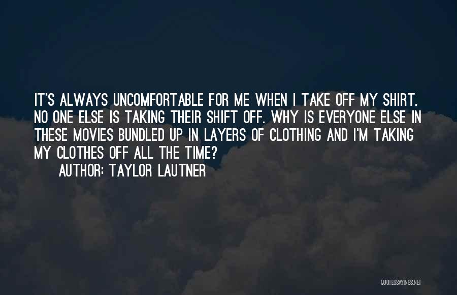 Why It Always Me Quotes By Taylor Lautner