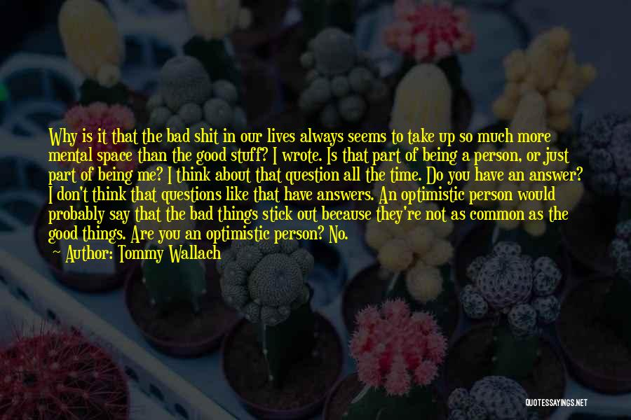 Why It Always Me Quotes By Tommy Wallach