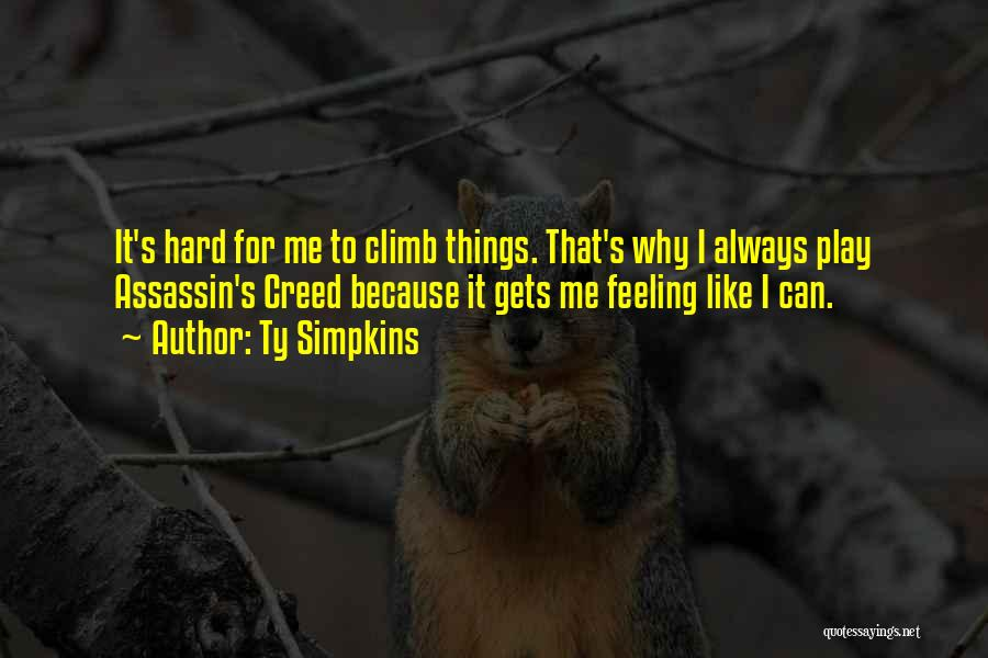 Why It Always Me Quotes By Ty Simpkins