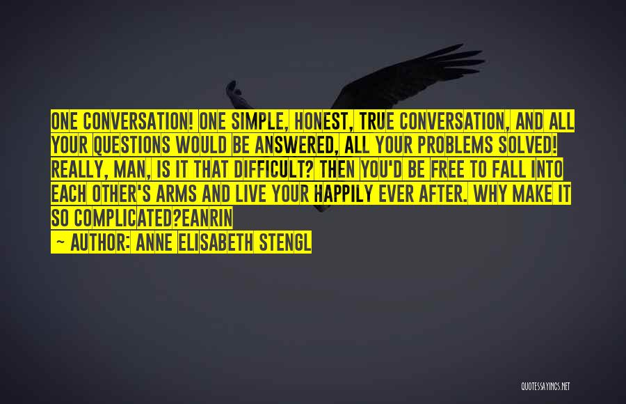 Why It's So Complicated Quotes By Anne Elisabeth Stengl