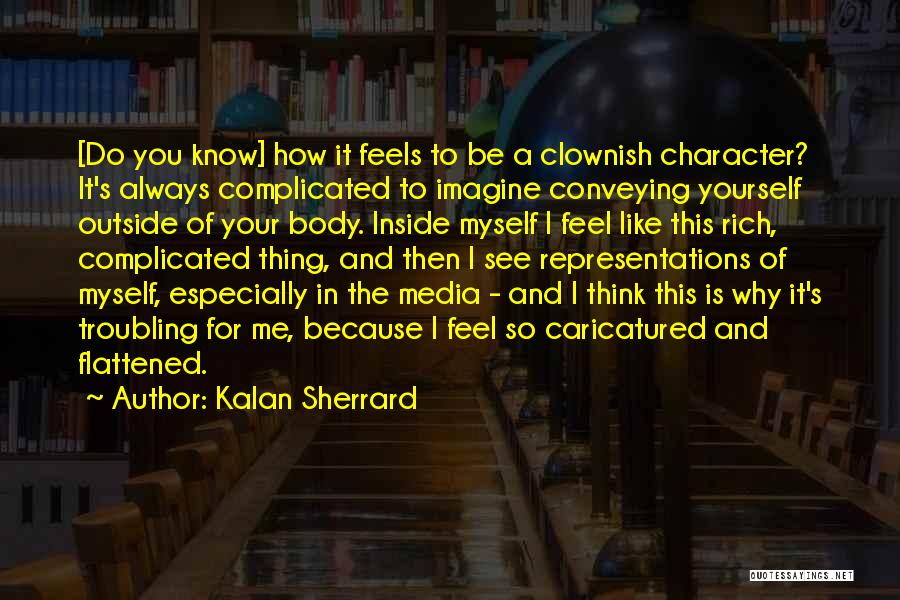 Why It's So Complicated Quotes By Kalan Sherrard