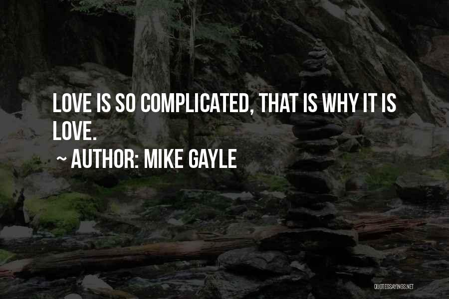 Why It's So Complicated Quotes By Mike Gayle