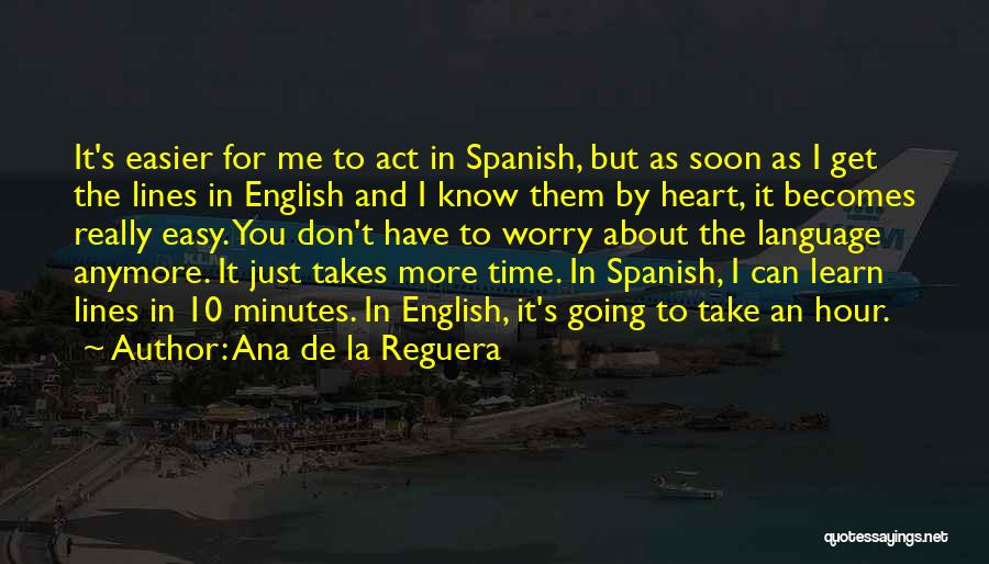 Why Learn Spanish Quotes By Ana De La Reguera