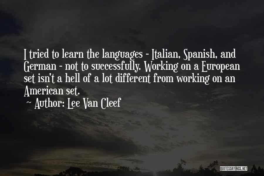 Why Learn Spanish Quotes By Lee Van Cleef