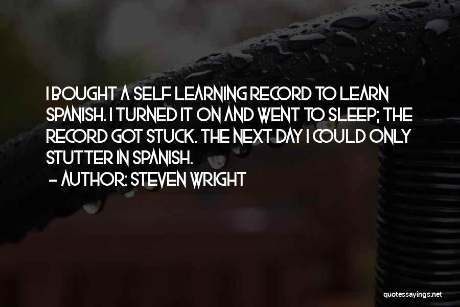 Why Learn Spanish Quotes By Steven Wright