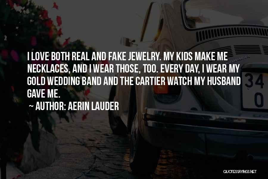 Why Love Is Fake Quotes By Aerin Lauder