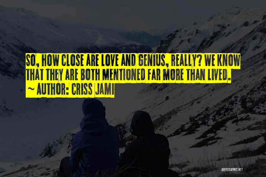 Why Love Is Fake Quotes By Criss Jami