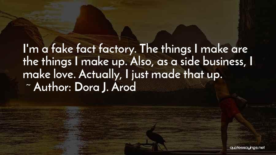 Why Love Is Fake Quotes By Dora J. Arod