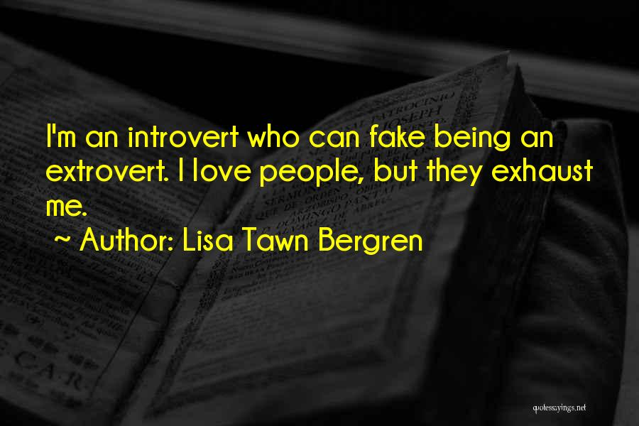 Why Love Is Fake Quotes By Lisa Tawn Bergren
