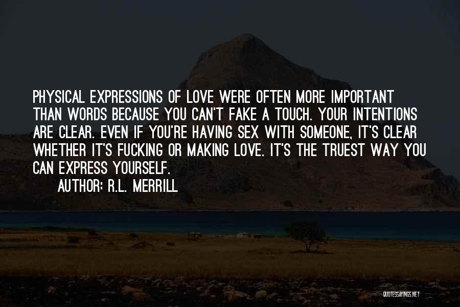 Why Love Is Fake Quotes By R.L. Merrill