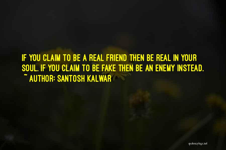 Why Love Is Fake Quotes By Santosh Kalwar