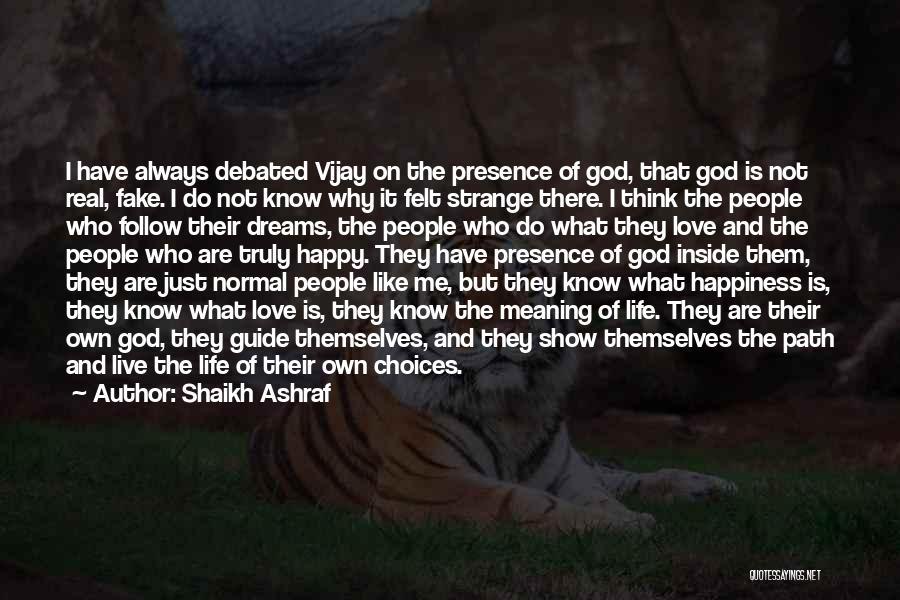 Why Love Is Fake Quotes By Shaikh Ashraf