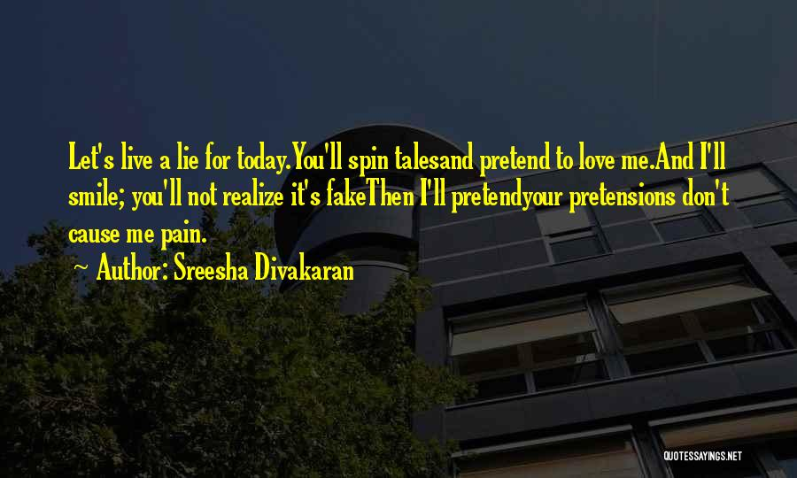 Why Love Is Fake Quotes By Sreesha Divakaran
