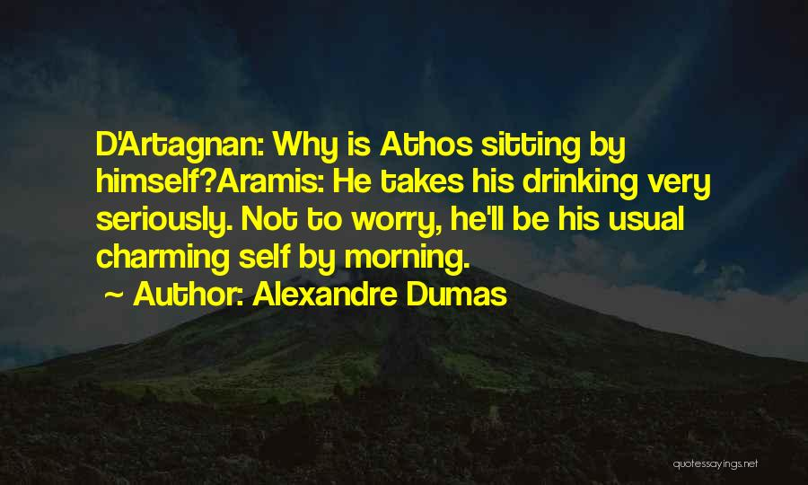 Why Not To Worry Quotes By Alexandre Dumas