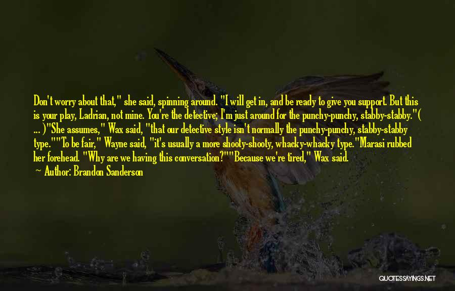 Why Not To Worry Quotes By Brandon Sanderson