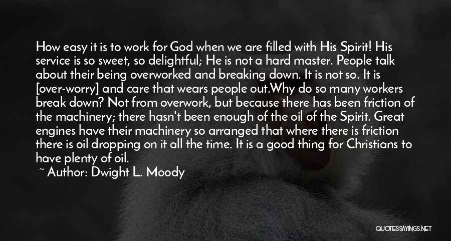 Why Not To Worry Quotes By Dwight L. Moody