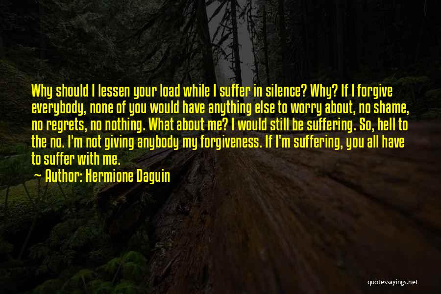 Why Not To Worry Quotes By Hermione Daguin