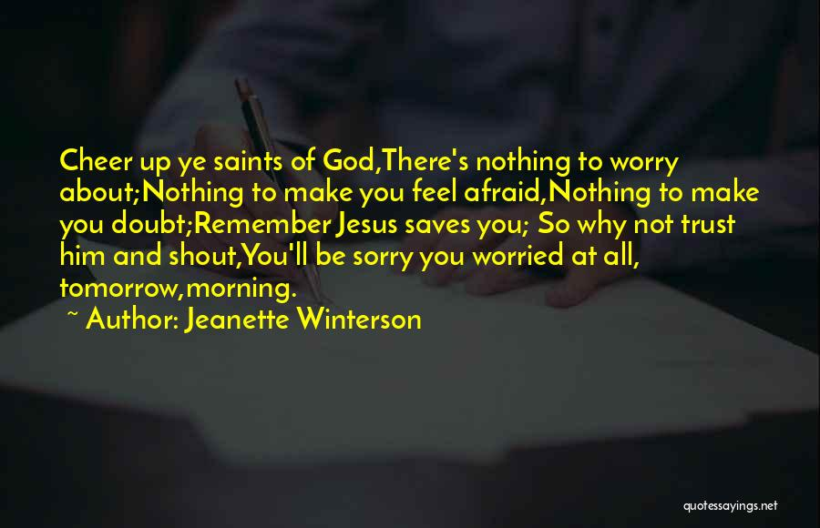 Why Not To Worry Quotes By Jeanette Winterson