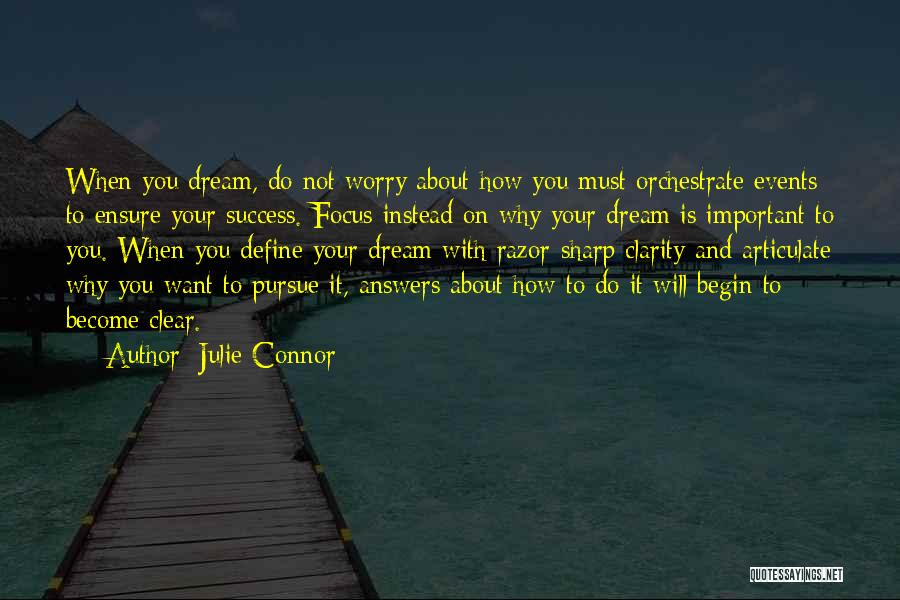 Why Not To Worry Quotes By Julie Connor