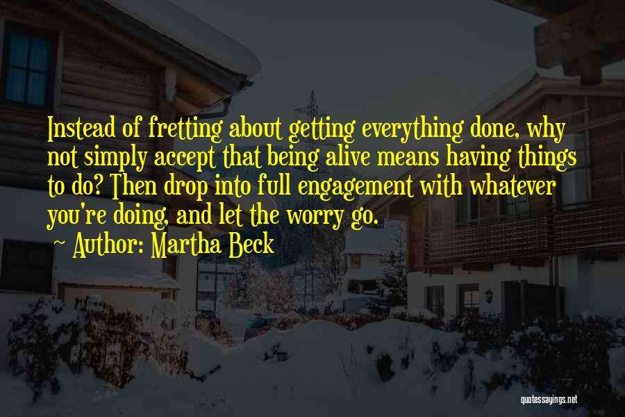 Why Not To Worry Quotes By Martha Beck
