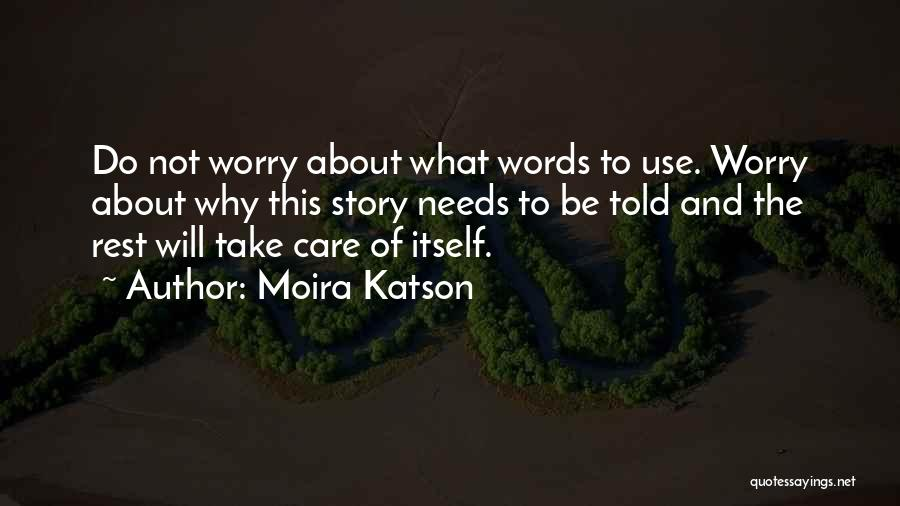 Why Not To Worry Quotes By Moira Katson