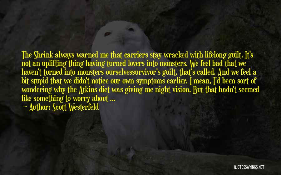 Why Not To Worry Quotes By Scott Westerfeld