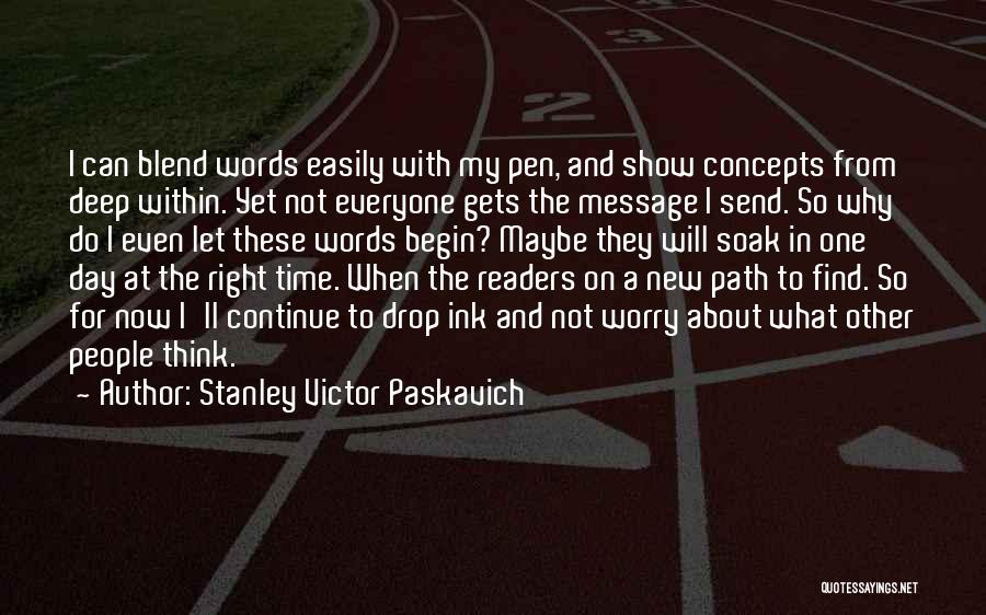 Why Not To Worry Quotes By Stanley Victor Paskavich