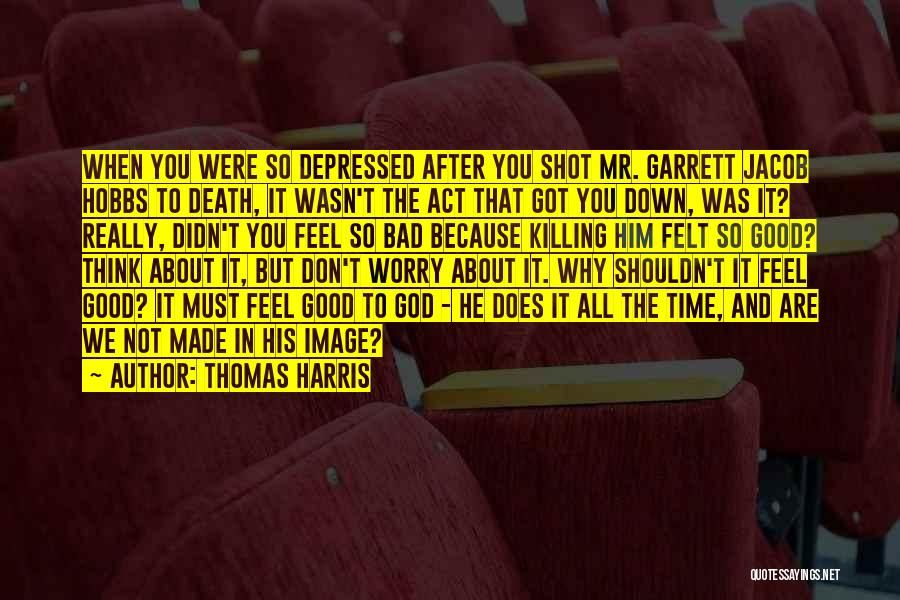 Why Not To Worry Quotes By Thomas Harris