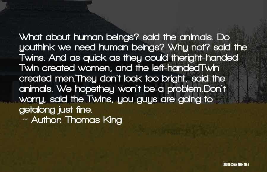 Why Not To Worry Quotes By Thomas King