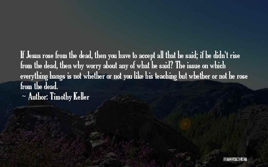 Why Not To Worry Quotes By Timothy Keller