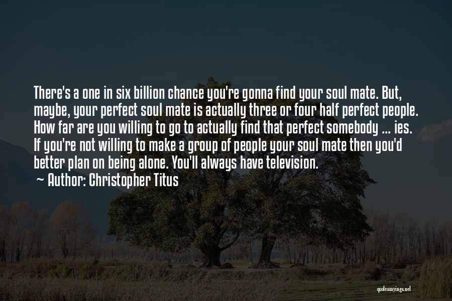 Why She Is Perfect Quotes By Christopher Titus
