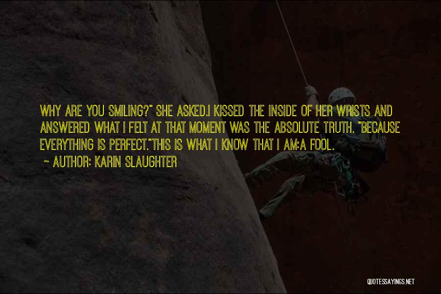 Why She Is Perfect Quotes By Karin Slaughter