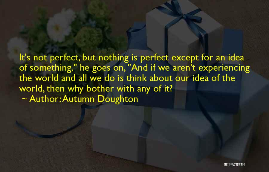 Why Should I Bother Quotes By Autumn Doughton